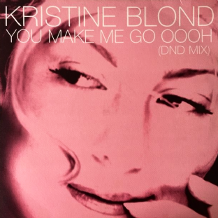 "Kristine Blond ‎- You Make Me Go Oooh (DND Mix) (12"") (VG/VG)"